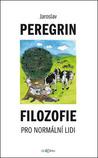 Filozofie pro normální lidi by Jaroslav Peregrin