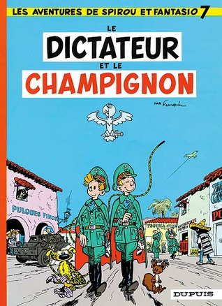Le Dictateur et le champignon (Spirou et Fantasio, #7)