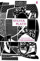 Sylvia Plath: Poems Selected by Ted Hughes