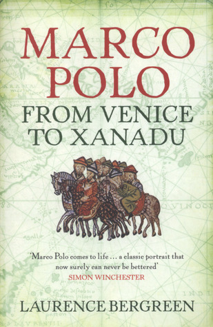Marco polo from venice to xanadu by laurence bergreen fandeluxe Ebook collections