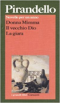 Donna Mimma / Il vecchio Dio / La giara (Novelle per un anno #9-11)