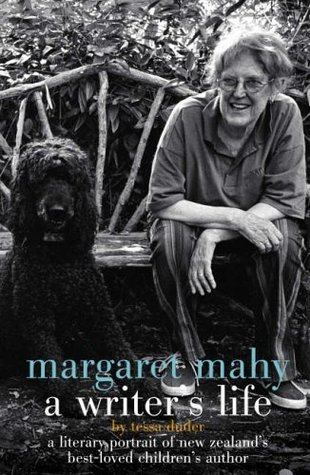 Margaret Mahy: A Writer's Life: A Literary Portrait of New Zealand's Best-Loved Children's Author