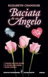 Baciata da un angelo by Elizabeth Chandler