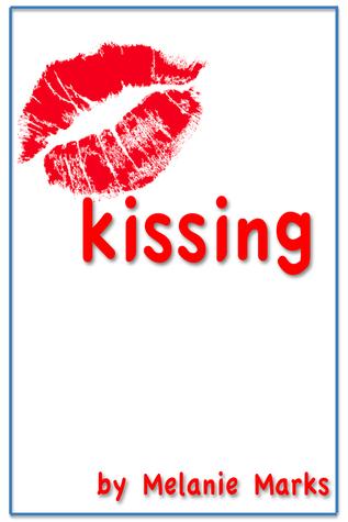 Kissing by Melanie Marks