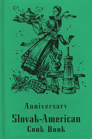 Anniversary Slovak-American Cook Book (1892 - 1952)
