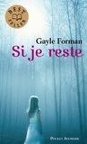 Si je reste by Gayle Forman