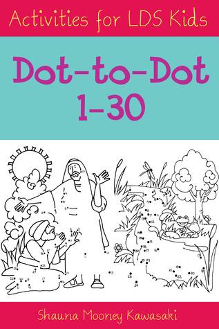 Activities for LDS Kids by Shauna Mooney Kawasaki