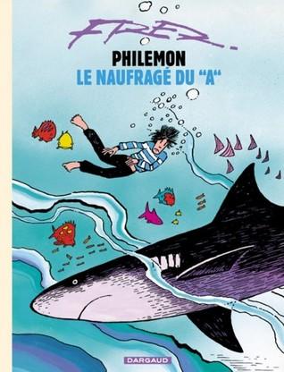 """Philémon, Tome 2 :  Le Naufragé Du """"A"""" (Philémon, #2)"""