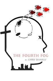 The Fourth Fog by Chris  Daniels