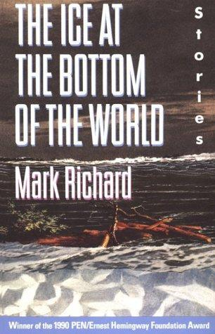 The Ice at the Bottom of the World by Mark Richard