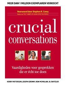 Crucial Conversations: Vaardigheden voor gesprekken die er echt toe doen