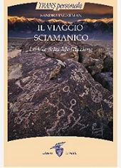 Il viaggio sciamanico: una guida introduttiva
