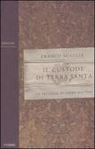 Il custode di Terrasanta: La trilogia di Padre Matteo