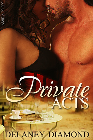 Private Acts by Delaney Diamond