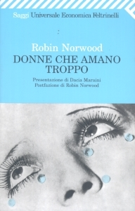 Donne che amano troppo by Robin Norwood