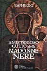 Il misterioso culto delle Madonne nere