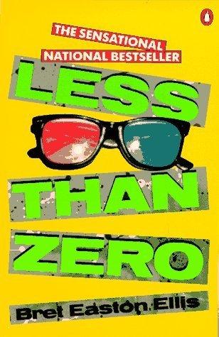 Less than Zero by Bret Easton Ellis