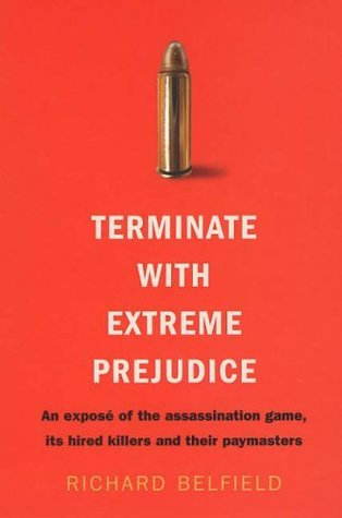 Terminate with Extreme Prejudice by Richard Belfield