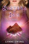Sisters of Isis: Volume 1 (Sisters of Isis, #1-2)