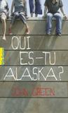 Qui es-tu Alaska ? by John Green