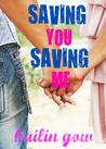Saving You, Saving Me (You & Me Trilogy, #1)