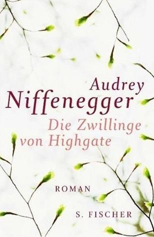 Die Zwillinge von Highgate by Audrey Niffenegger