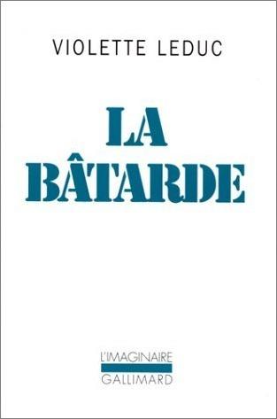 La Bâtarde by Violette Leduc