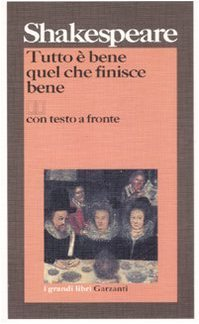 Tutto è bene quel che finisce bene by William Shakespeare