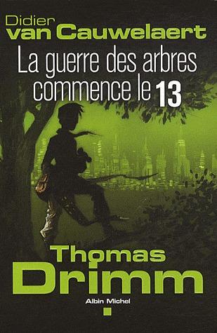 La Guerre des arbres commence le 13 (Thomas Drimm, #2)