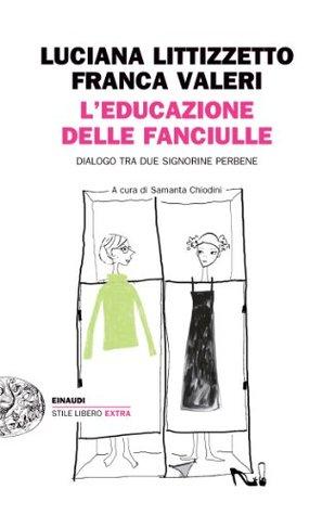 L'educazione delle fanciulle: dialogo tra due signorine perbene