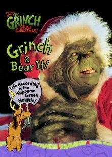 Grinch & Bear It!: Life According to the Supreme Green Meanie!