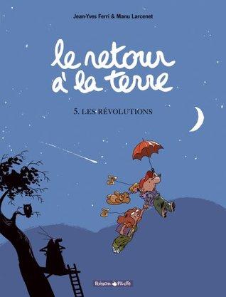 Les révolutions (Le retour à la terre, #5)