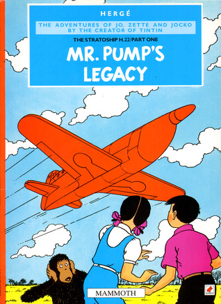 Mr. Pump's Legacy (The Stratoship H.22, Part One, The Adventures Of Jo, Zette And Jocko)