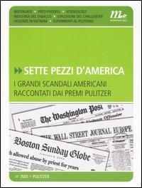 Sette pezzi d'America. I grandi scandali americani raccontati dai premi Pulitzer Download Epub