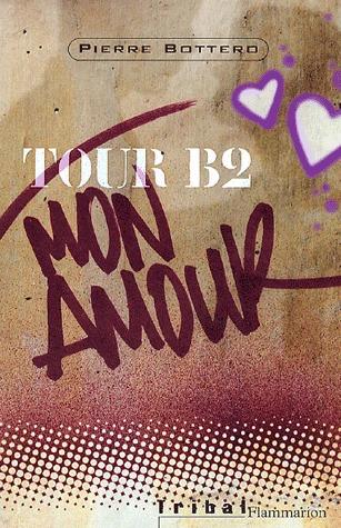 Tour B2, mon amour