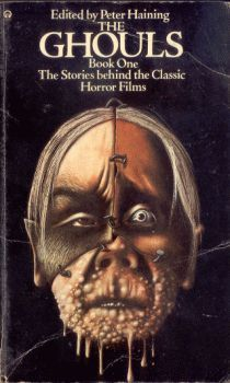 The Ghouls: Book One: The Stories Behind the Classic Horror Films