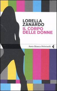 Il corpo delle donne by Lorella Zanardo