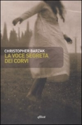 La voce segreta dei corvi by Christopher Barzak