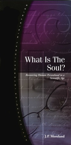 What is the Soul? Recovering Human Personhood in a Scientific Age.