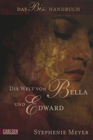 Die Welt von Bella und Edward: Das Biss-Handbuch (Twilight, #0)