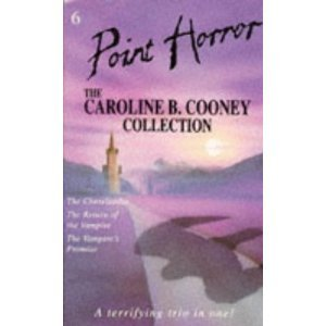 Point Horror Collection 6 - The Caroline B. Cooney Collection: The Cheerleader / Return of the Vampire / Vampire's Promise (Vampire's Promise, #1-3)