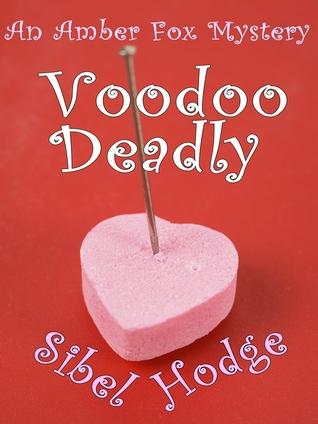 Voodoo Deadly by Sibel Hodge