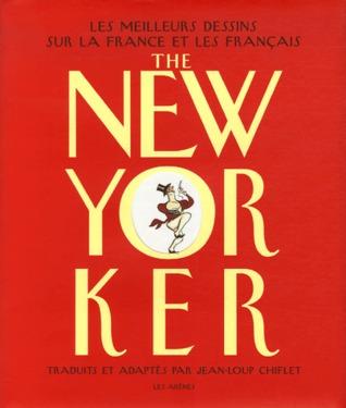 The New-Yorker : Les meilleurs dessins sur la France et les Français por Jean-Loup Chiflet