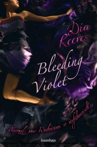 Bleeding Violet - Niemals war Wahnsinn so verführerisch