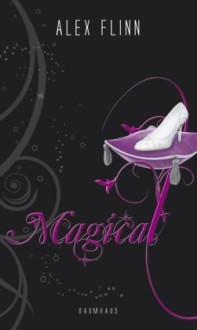 Magical by Alex Flinn