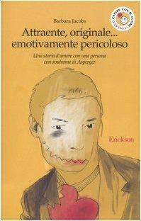 Attraente, originale... emotivamente pericoloso. Una storia d... by Barbara  Jacobs