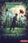Die Nacht der gefangenen Träume by Antonia Michaelis