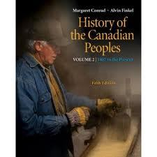 History of the Canadian Peoples, Vol. 2: 1867 to the Present