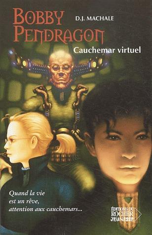 Cauchemar virtuel (Bobby Pendragon, #4)