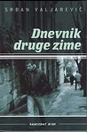 Dnevnik druge zime by Srđan Valjarević